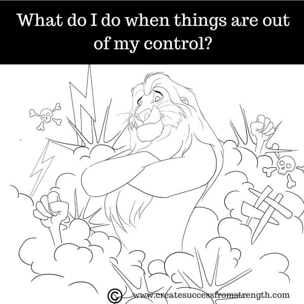 What do I do when things are out of control?