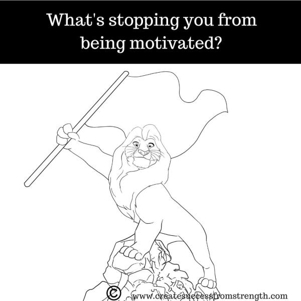 What's stopping you from being motivated?